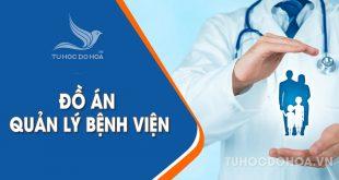 Đồ án Hệ thống quản lý Bệnh viện