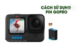 Cách sử dụng Pin Gopro đúng tăng độ bền và tuổi thọ Pin